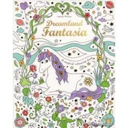DREAMLAND FANTASIA A MAGICAL COLOURING BOOK