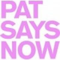 PAT SAYS NOW