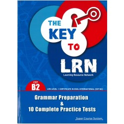 THE KEY TO LRN B2 GRAMMAR PREPARATION & 10 COMPLETE PRACTICE TESTS: STUDENT'S BOOK (ΒΙΒΛΙΟ ΜΑΘΗΤΗ)